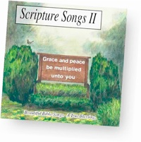 Scripture Songs II - KJV Bible memory songs